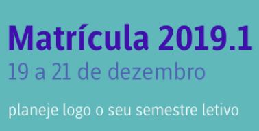 Banner informando a data de 19 a 21 de dezembro para Matrícula 2019/1
